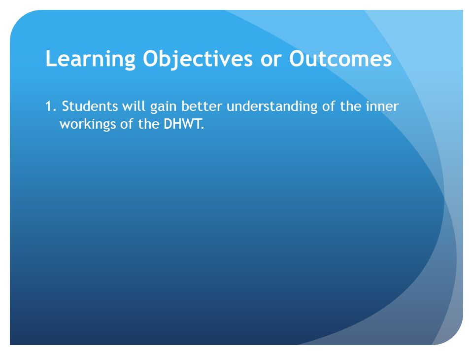 Learning Objectives or Outcomes 1.