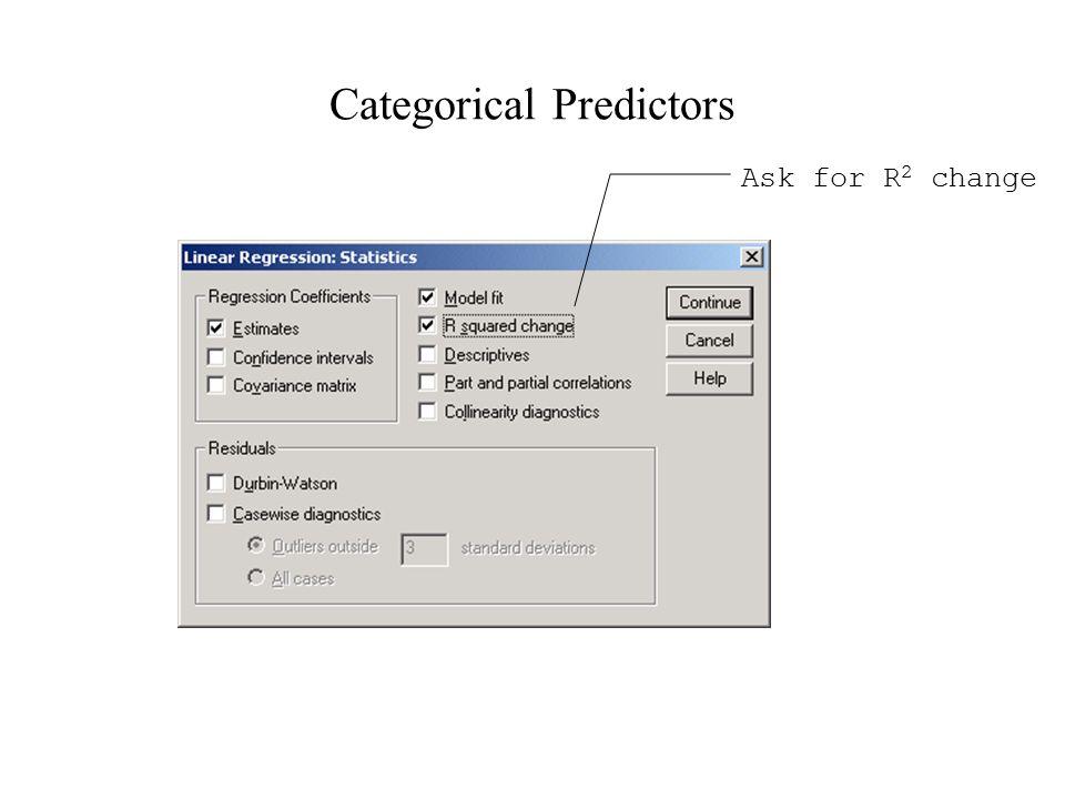 Categorical Predictors Ask for R 2 change