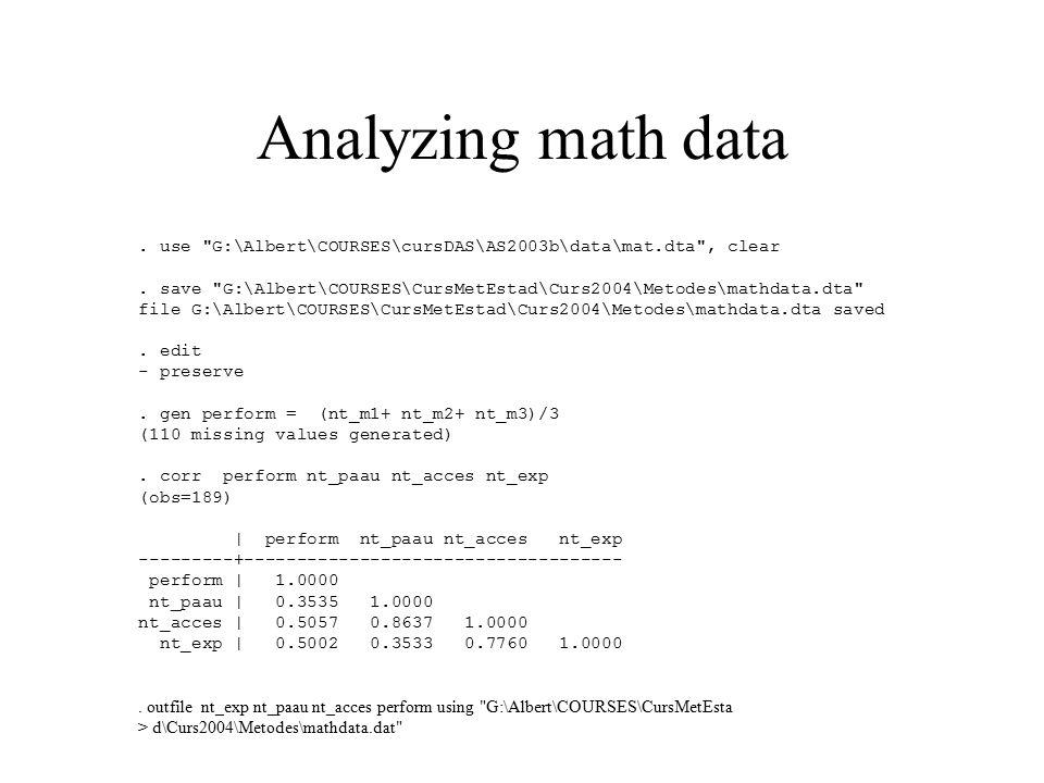 Analyzing math data.use G:\Albert\COURSES\cursDAS\AS2003b\data\mat.dta , clear.