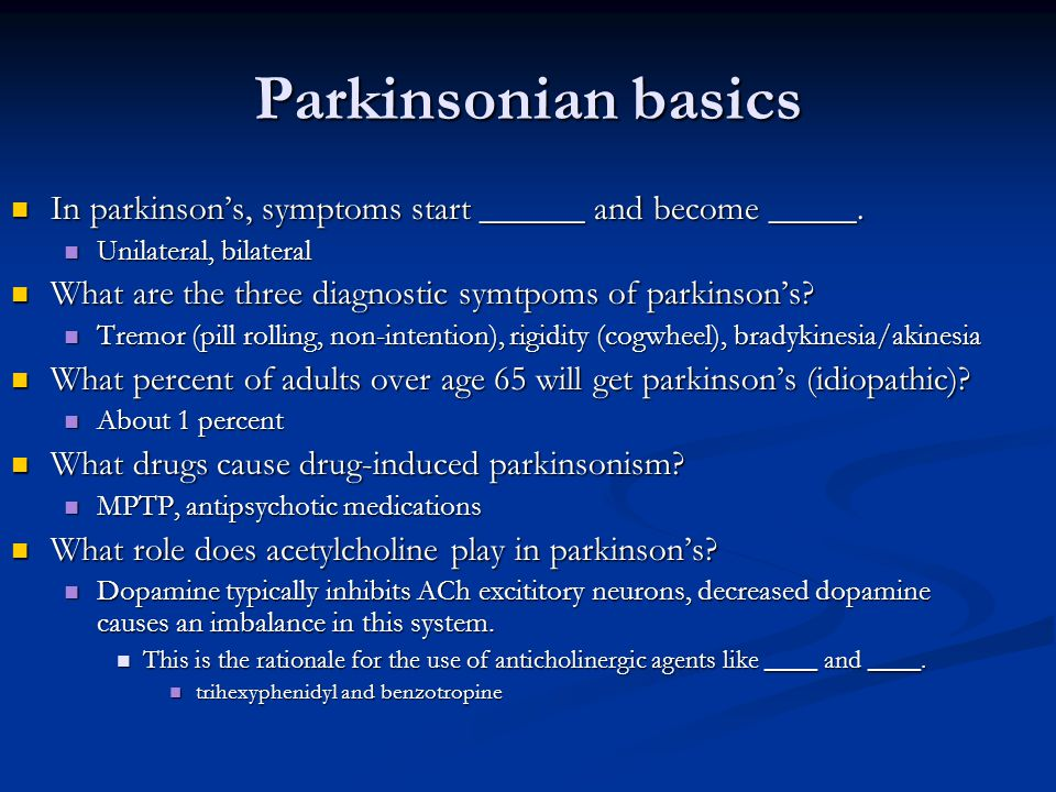 Parkinsonian basics In parkinson's, symptoms start ______ and become _____.