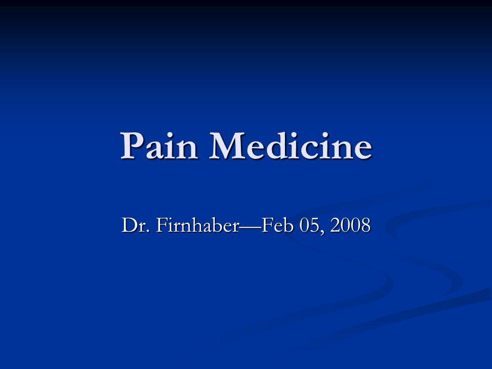Pain Medicine Dr. Firnhaber—Feb 05, 2008