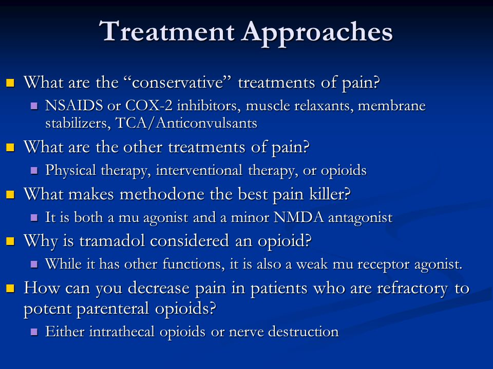 Treatment Approaches What are the conservative treatments of pain.