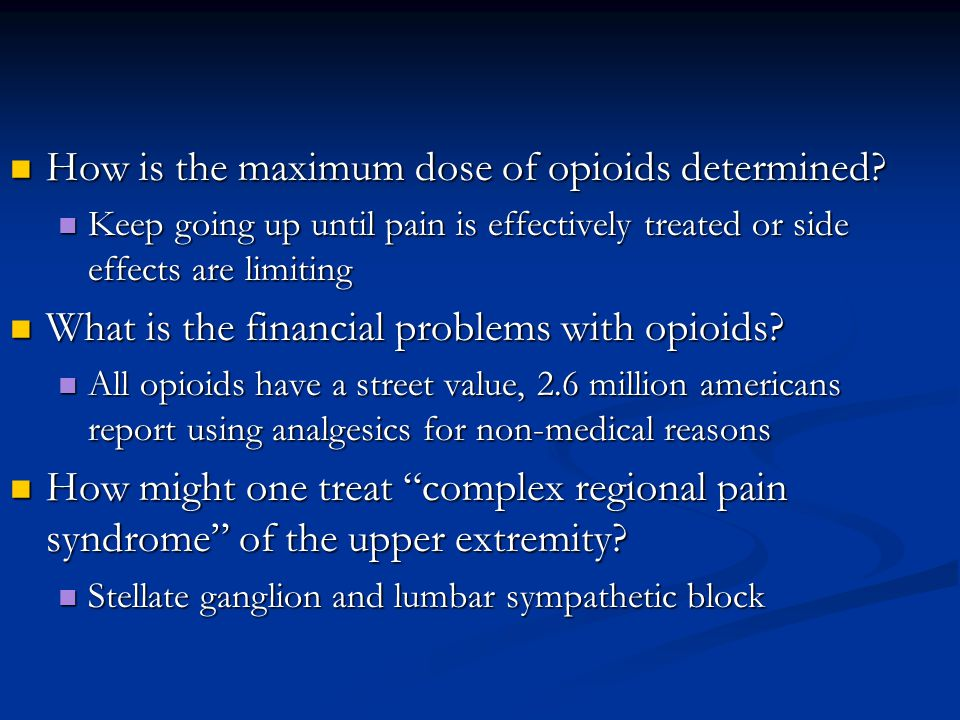 How is the maximum dose of opioids determined.How is the maximum dose of opioids determined.