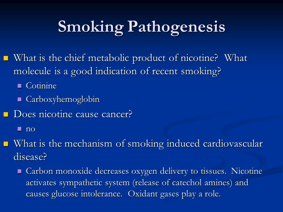 Smoking Pathogenesis What is the chief metabolic product of nicotine.