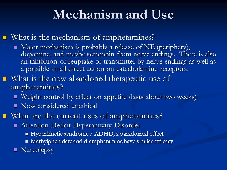 Mechanism and Use What is the mechanism of amphetamines.