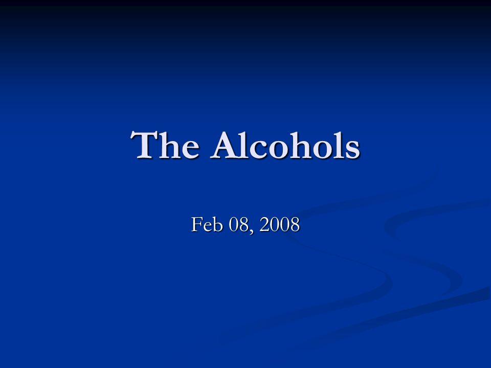 The Alcohols Feb 08, 2008