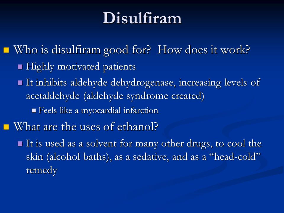Disulfiram Who is disulfiram good for.How does it work.