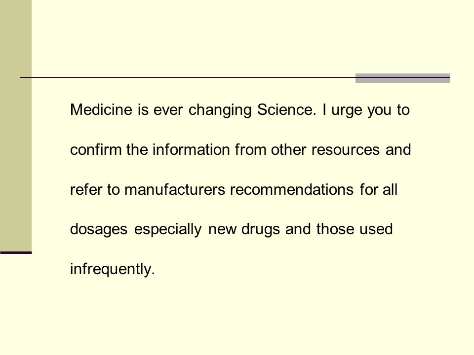 Medicine is ever changing Science.