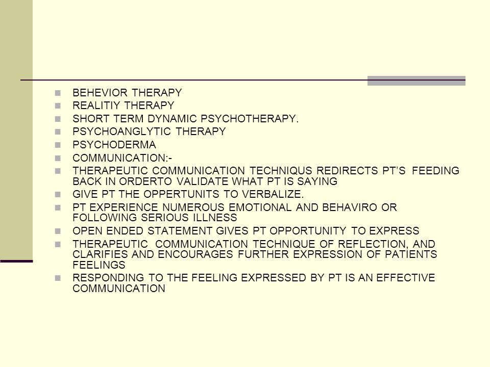 BEHEVIOR THERAPY REALITIY THERAPY SHORT TERM DYNAMIC PSYCHOTHERAPY.