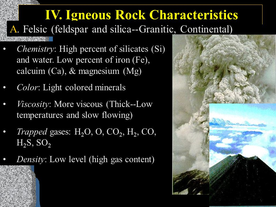 III. Igneous Rock Formation B.From Lava (Extrusive) Cooled quickly Surface Fine Crystals Glassy Rocks