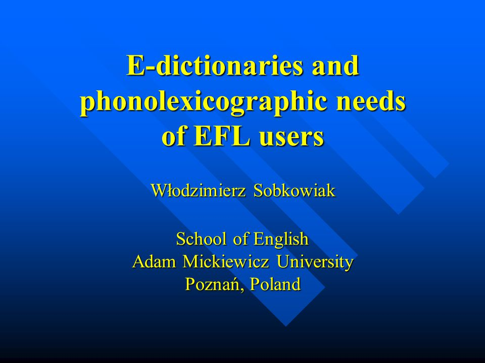 12 Phonolexicographic needs of EFL users (6): teacher s dictionary.