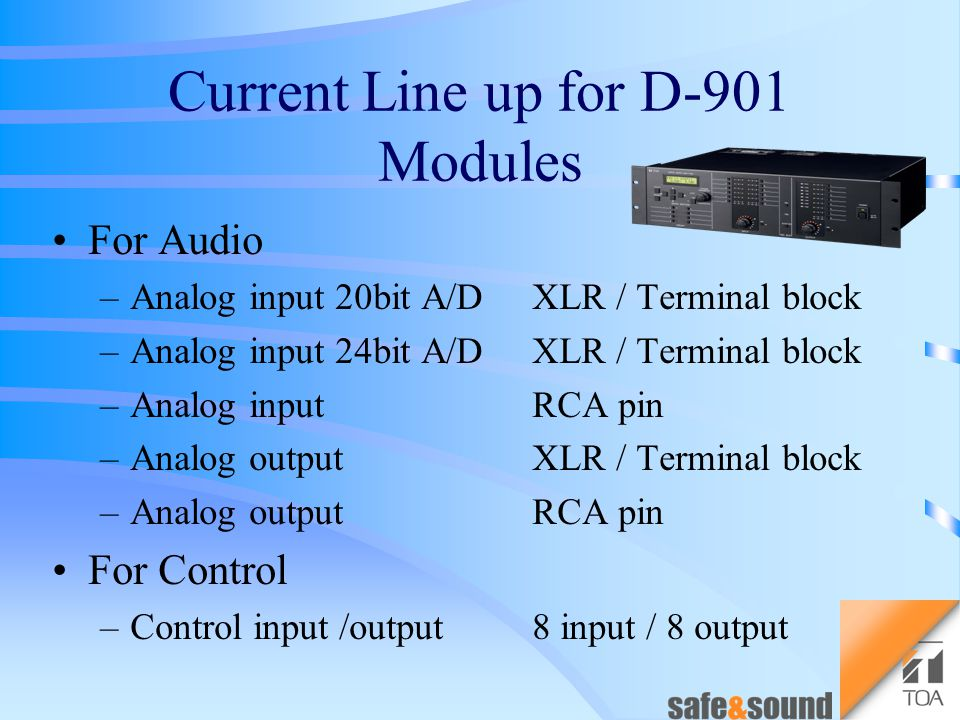 Digital Mixer D-901 new module line up for audio signal –digital input / output module for control –control input / output module –VCA module