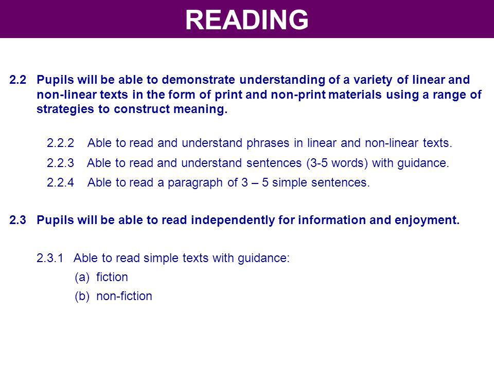 2.2 Pupils will be able to demonstrate understanding of a variety of linear and non-linear texts in the form of print and non-print materials using a
