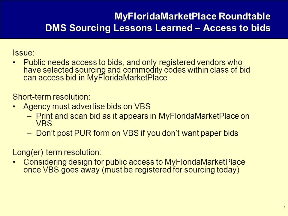 18 Several resources are available to help vendors and buyers successfully use the MyFloridaMarketPlace Sourcing Tool.