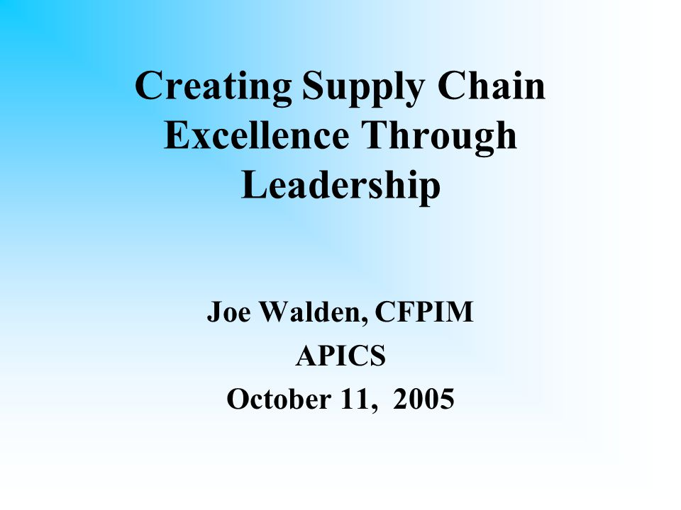Leadership.Leadership makes the difference between good supply chains and great supply chains.