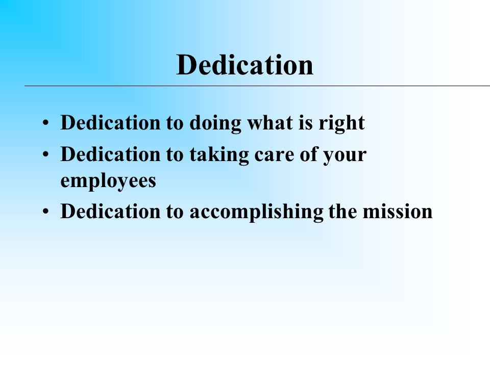 Devotion there are no office hours for champions To corporate family, to workers, to personal family, and to doing the right thing.