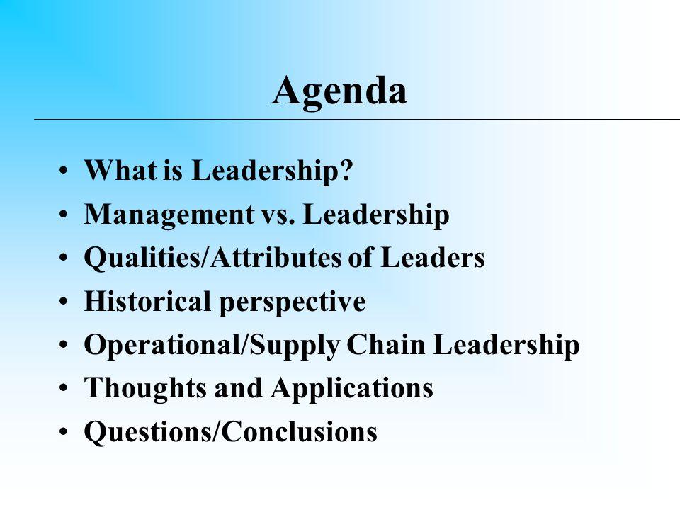 Agenda What is Leadership.Management vs.
