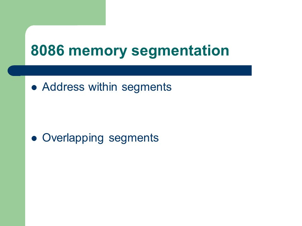 8086 memory segmentation Address within segments Overlapping segments