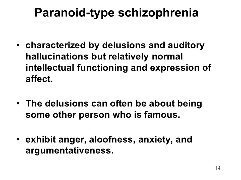 Paranoid-type schizophrenia characterized by delusions and auditory hallucinations but relatively normal intellectual functioning and expression of af