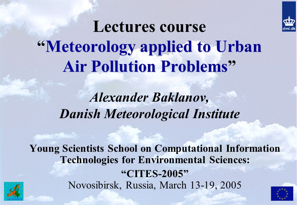 Meteorology applied to Urban Air Pollution Problems: Lecture schedule Четверг.