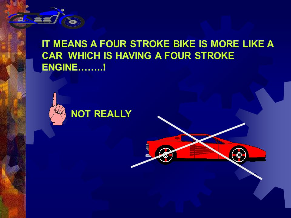 2/3 WHEELERS OTHER THAN 4- STROKE BIKES ARE HAVING A 2-STROKE ENGINE IN THEM THEY REQUIRE CONVENTIONTIONAL 2T OILS FOR LUBRICATION WHERE AS 4-STROKE 2