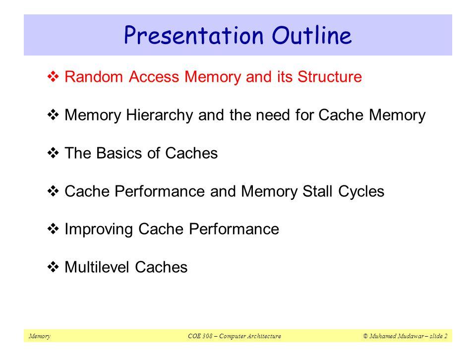 MemoryCOE 308 – Computer Architecture© Muhamed Mudawar – slide 13 Next...