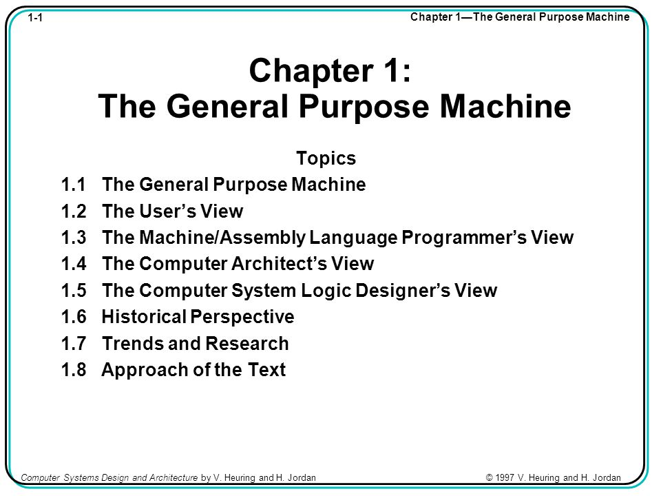 1-1 Chapter 1—The General Purpose Machine Computer Systems Design and Architecture by V.