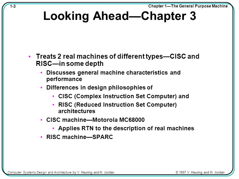 1-4 Chapter 1—The General Purpose Machine Computer Systems Design and Architecture by V.