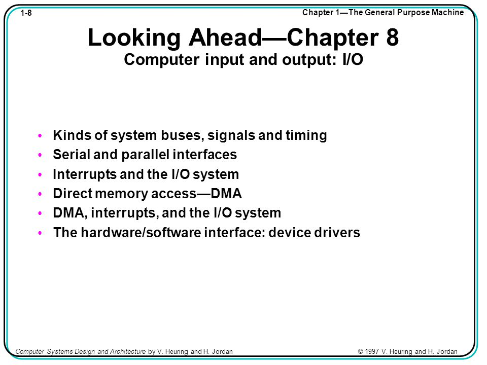1-9 Chapter 1—The General Purpose Machine Computer Systems Design and Architecture by V.