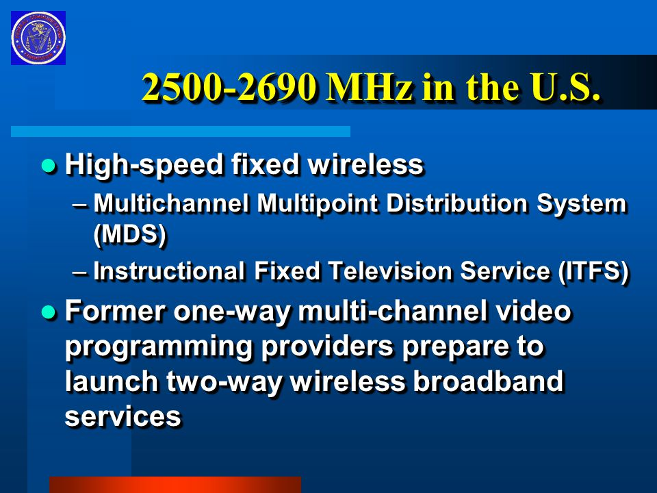 2500-2690 MHz in the U.S.