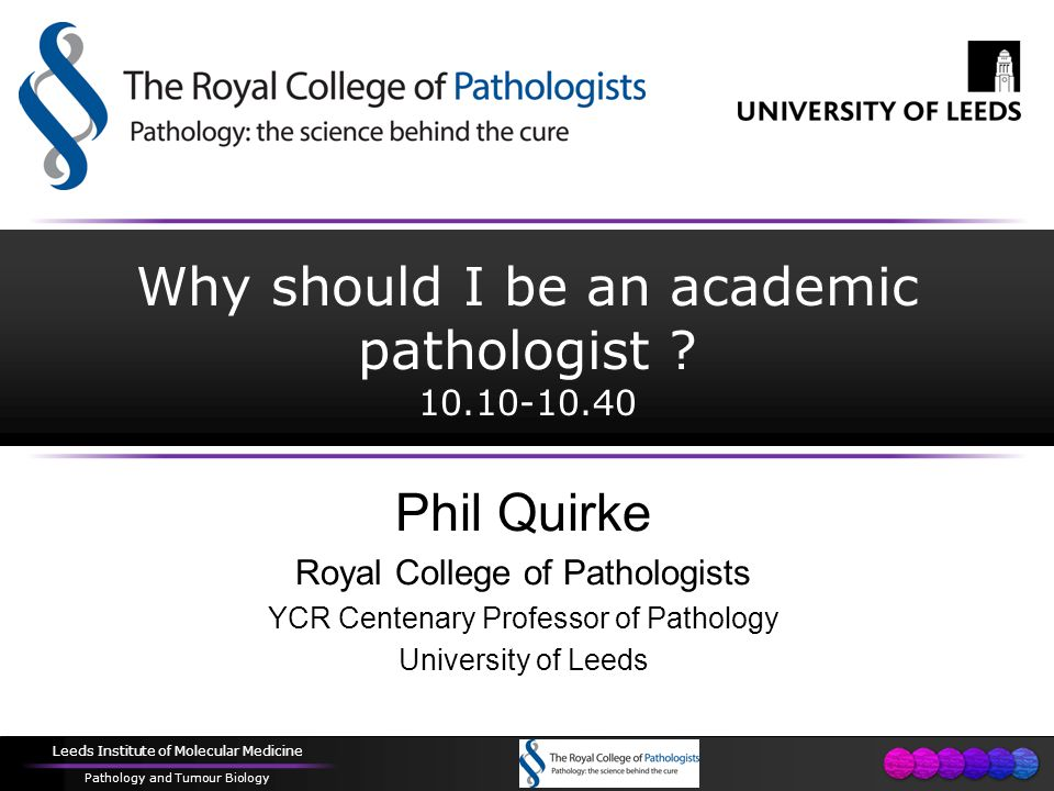 Leeds Institute of Molecular Medicine Pathology and Tumour Biology What is the connection between Black and Decker and Pathologists Information What do we do?