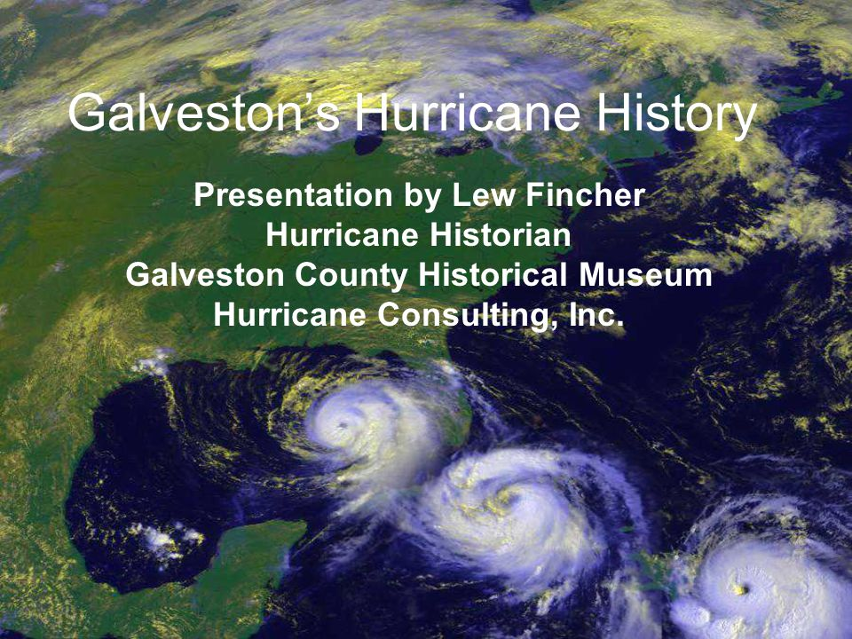 54 Tropical Cyclones Tracked Within 60 NM of Galveston 1851 – 2003 www.hurricaneconsulting.net
