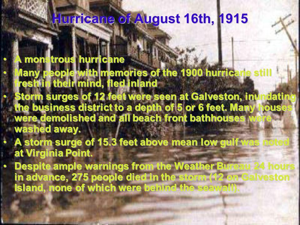 Hurricane of August 16th, 1915 A monstrous hurricaneA monstrous hurricane Many people with memories of the 1900 hurricane still fresh in their mind, f