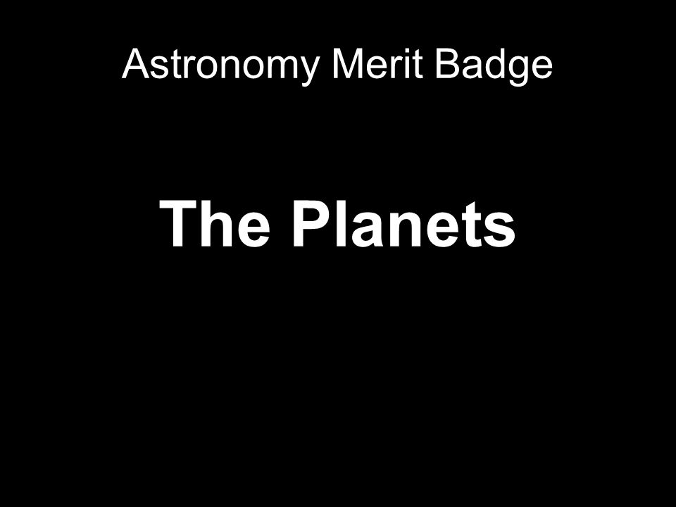 The Planets Astronomy Merit Badge