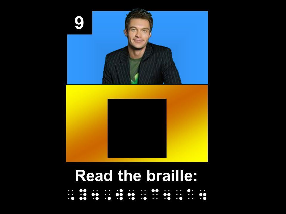 9 Read the braille:,y4,w4,c4,a4