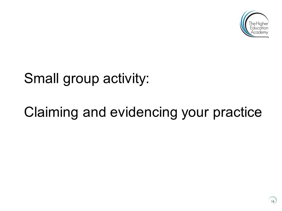 16 Small group activity: Claiming and evidencing your practice