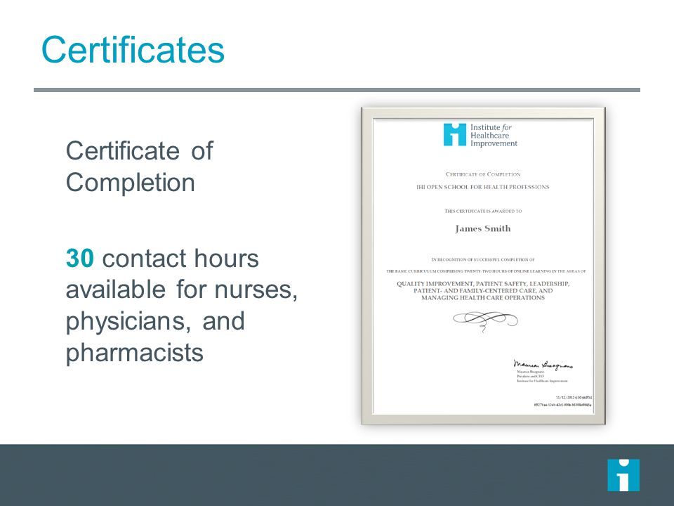 Certificates Certificate of Completion 30 contact hours available for nurses, physicians, and pharmacists
