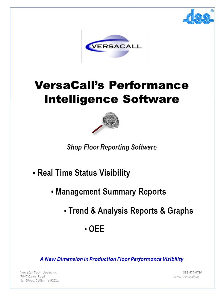 VersaCall's Performance Intelligence Software Shop Floor Reporting Software Real Time Status Visibility Management Summary Reports Trend & Analysis Reports & Graphs OEE A New Dimension In Production Floor Performance Visibility VersaCall Technologies Inc.