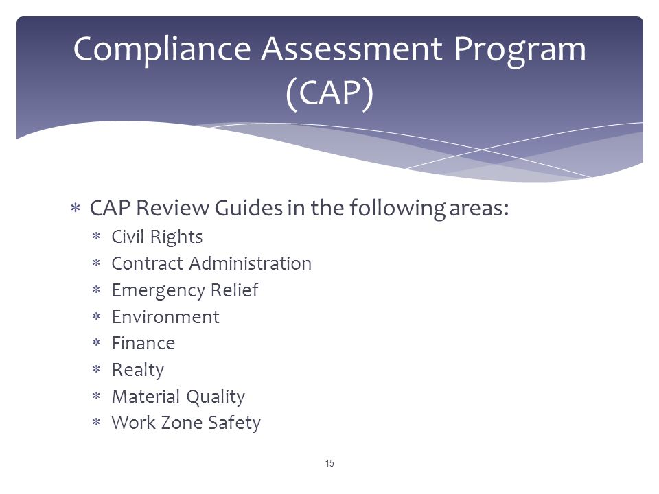  CAP Review Guides in the following areas:  Civil Rights  Contract Administration  Emergency Relief  Environment  Finance  Realty  Material Qu