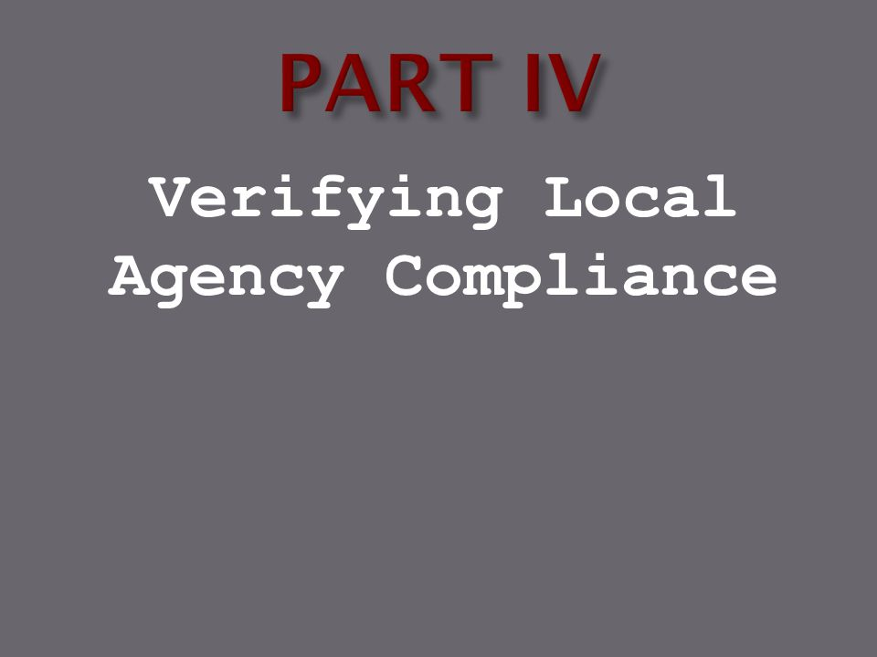Verifying Local Agency Compliance