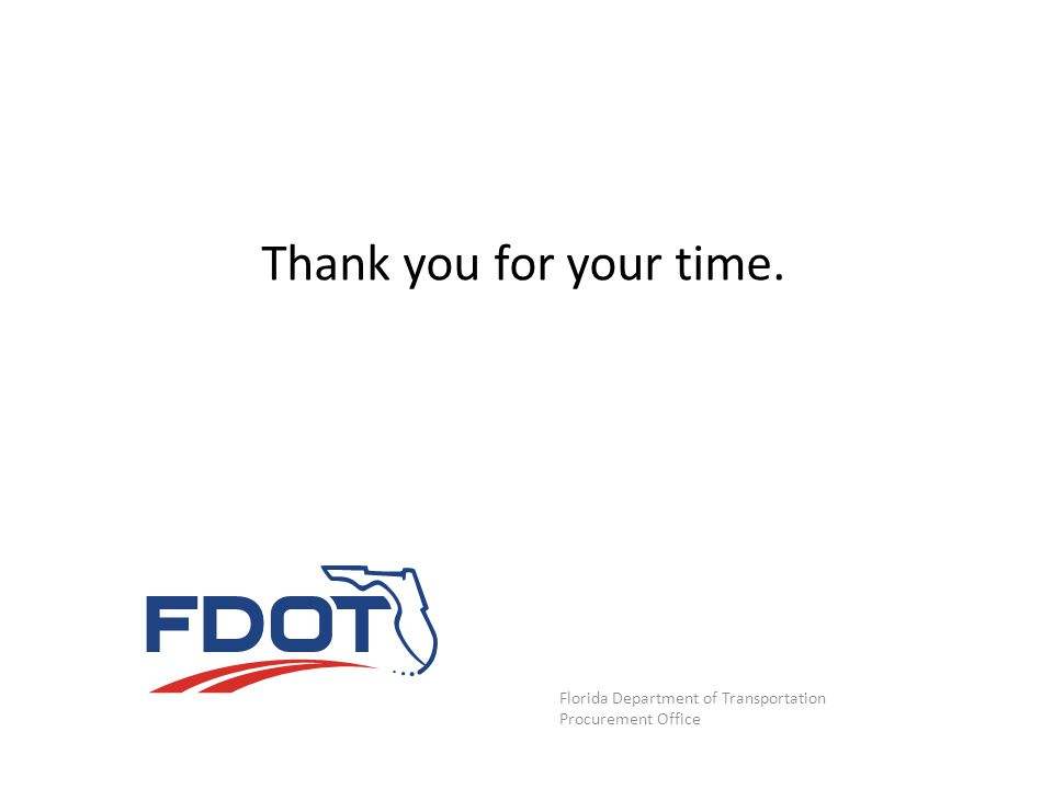 Thank you for your time. Florida Department of Transportation Procurement Office