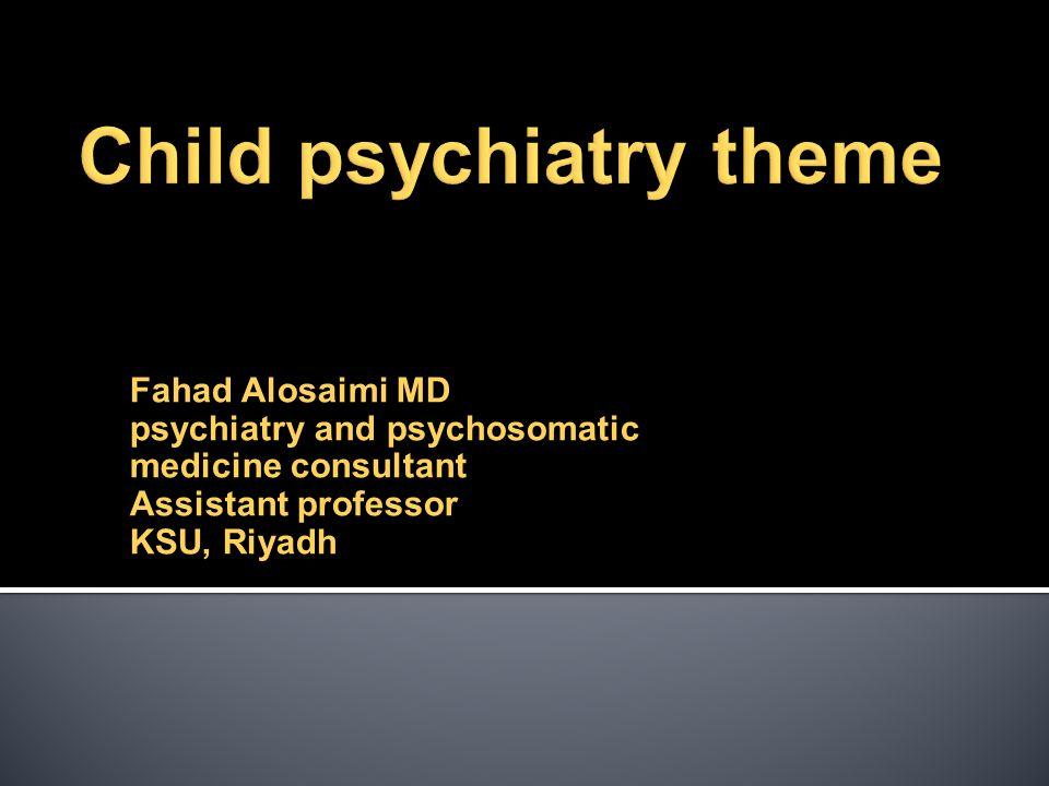 Fahad Alosaimi MD psychiatry and psychosomatic medicine consultant Assistant professor KSU, Riyadh