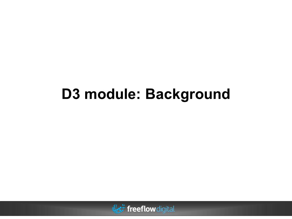 D3 module: Background