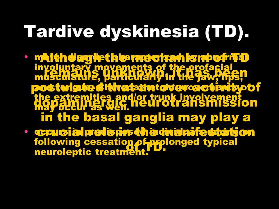 Tardive dyskinesia (TD).