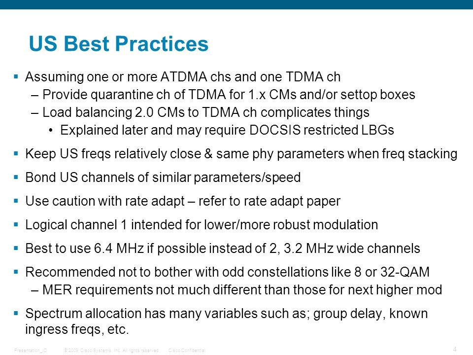 © 2009 Cisco Systems, Inc. All rights reserved.Cisco Confidential 4 Presentation_ID US Best Practices  Assuming one or more ATDMA chs and one TDMA ch