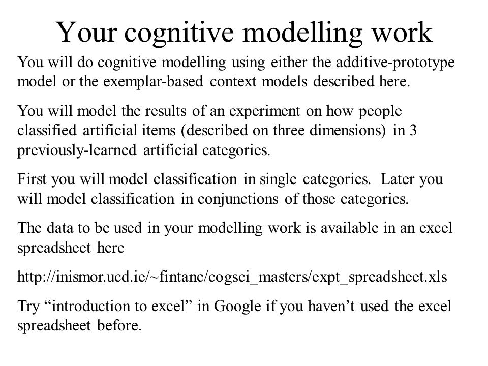 Your cognitive modelling work You will do cognitive modelling using either the additive-prototype model or the exemplar-based context models described
