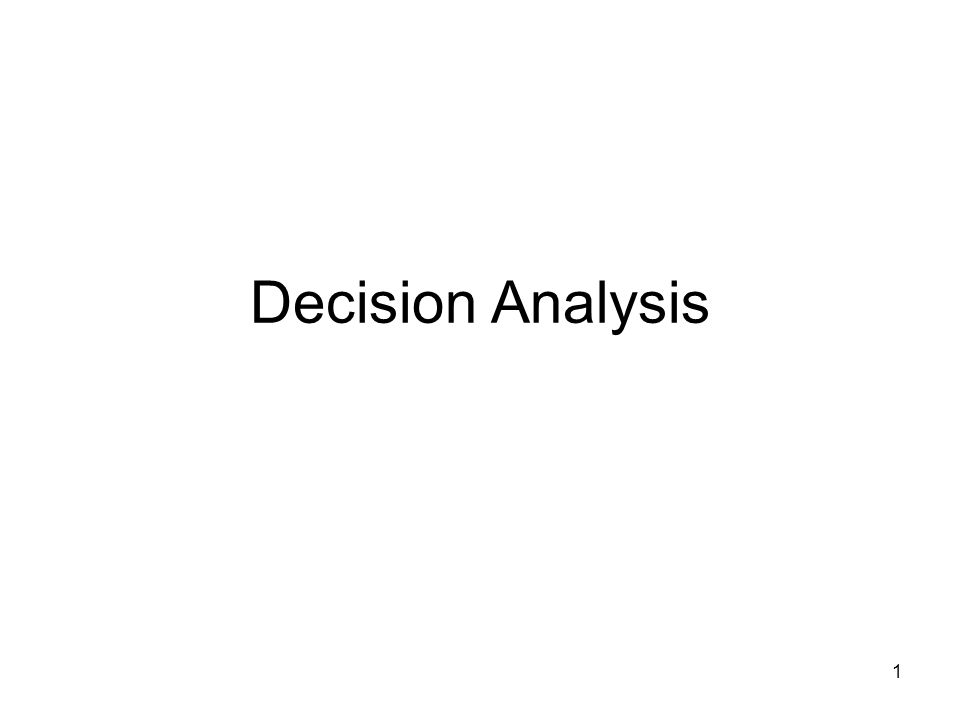 1 Decision Analysis
