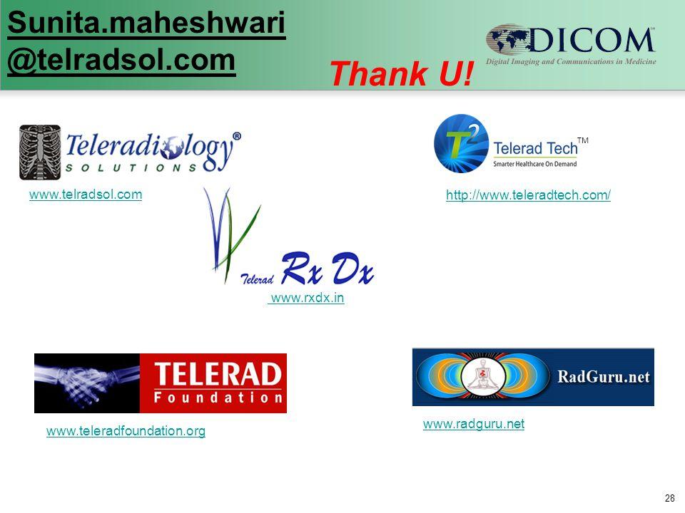 28 www.radguru.net www.teleradfoundation.org www.telradsol.com www.rxdx.in http://www.teleradtech.com/ TM Sunita.maheshwari @telradsol.com Thank U!
