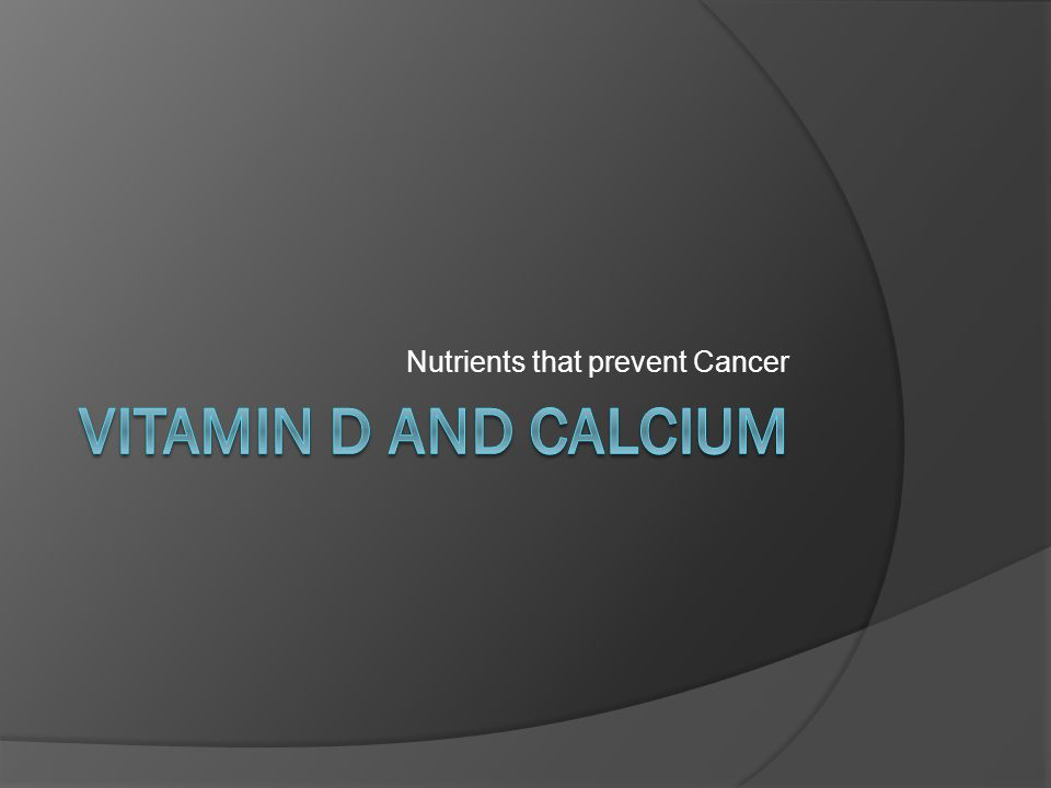 Calcium and Breast Cancer Prevention  Women's Health Study 30,000 women Two groups: ○ Intakes1366mg or more per day ○ Intakes less than 617mg per day Results ○ Reduced risk in increased intake of calcium ○ Only in premenopausal women