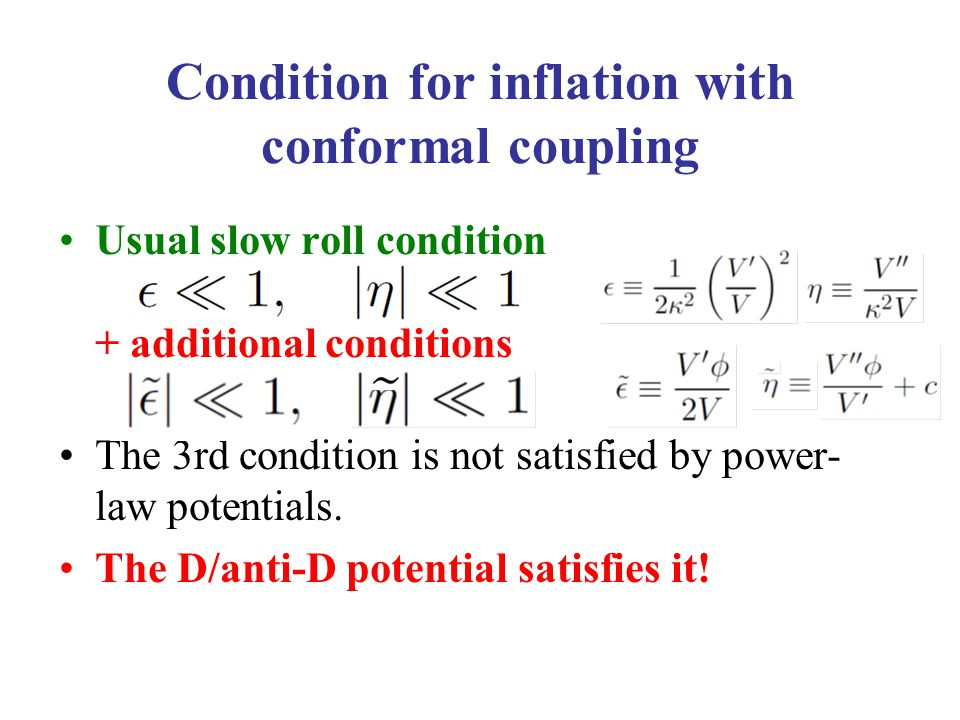 Condition for inflation with conformal coupling Usual slow roll condition + additional conditions The 3rd condition is not satisfied by power- law potentials.